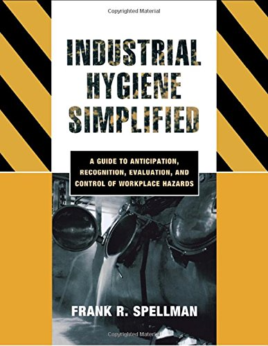 9780865870192: Industrial Hygiene Simplified: A Guide to Anticipation, Recognition, Evaluation, and Control of Workplace Hazards