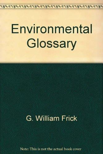 Environmental Glossary: G. William ed. Frick