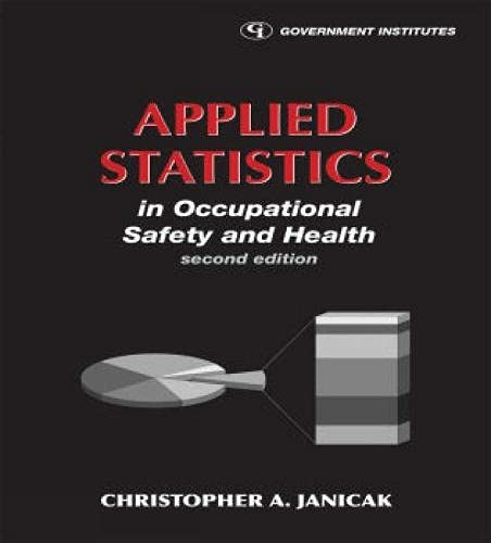 9780865871694: Applied Statistics in Occupational Safety and Health