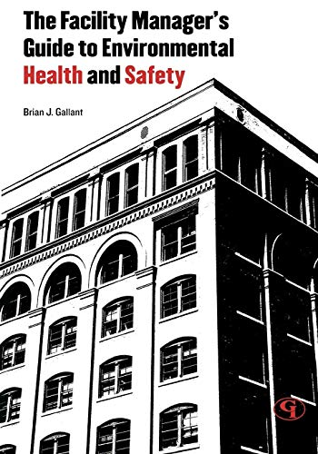 9780865871878: The Facility Manager's Guide to Environmental Health and Safety
