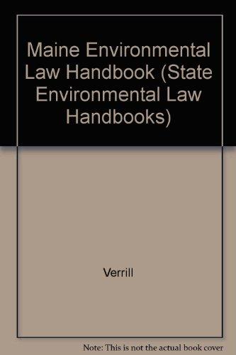 Maine Environmental Law Handbook (State Environmental Law Handbooks): Verrill