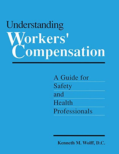 Understanding Workers' Compensation: A Guide for Safety and Health Professionals: Kenneth ...