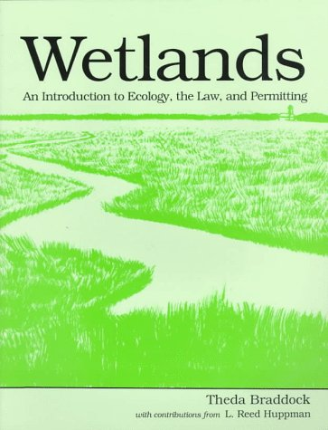9780865874671: Wetlands: An Introduction to Ecology, the Law, and Permitting