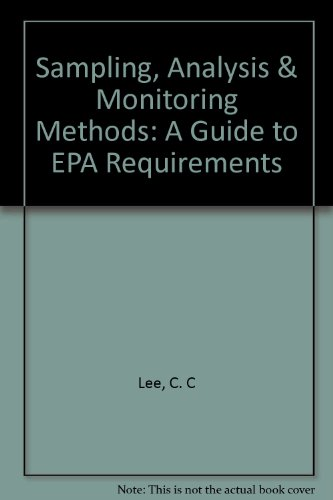 9780865874770: Sampling, Analysis and Monitoring Methods: A Guide to Epa Requirements