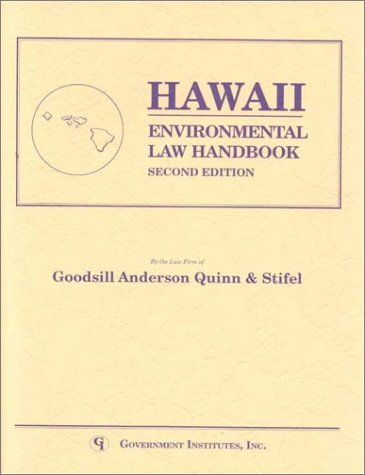 Hawaii: Environmental Law Handbook (State Environmental Law Handbooks) (0865875332) by Goodsill, Anderson, Quinn & Stifel; Goodsill; Anderson; Quinn; Stifel