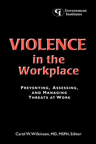 9780865875425: Violence in the Workplace: Preventing, Assessing, and Managing Threats at Work