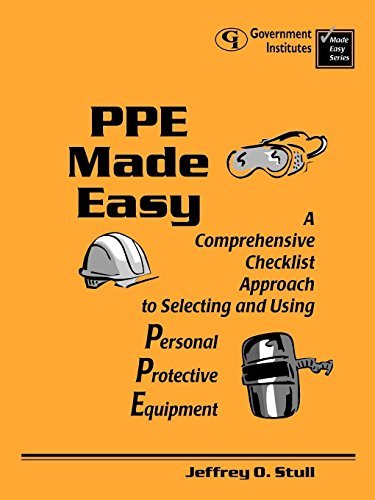 9780865875586: PPE Made Easy: A Comprehensive Checklist Approach to Selecting and Using Personal Protective Equipment