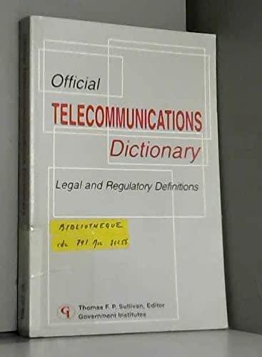 Official Telecommunications Dictionary: Legal and Regulatory Definitions