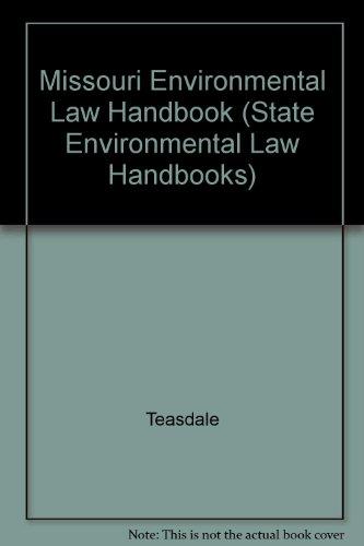 Missouri Environmental Law Handbook (State Environmental Law Handbooks) (086587574X) by Armstrong; Teasdale; Schlafly; Davis