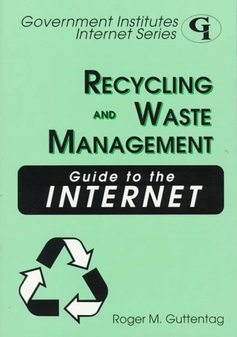 Recycling and Waste Management Guide to the: Roger M. Guttentag