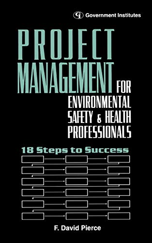 9780865875982: Project Management for Environmental, Health and Safety Professionals: 18 Steps to Success