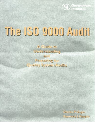 9780865876576: The ISO 9000 Audit: A Guide to Understanding and Preparing for Quality System Audits