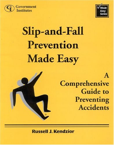 9780865876644: Slip-and-Fall Prevention Made Easy: A Comprehensive Guide to Preventing Accidents