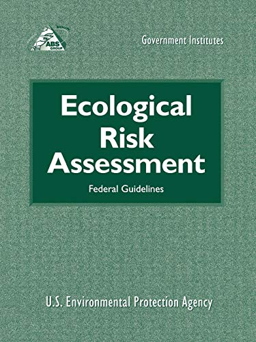 Ecological Risk Assessment: Federal Guidelines: U.S. Environmental Protection Agency