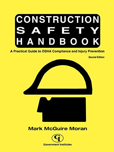 Construction Safety Handbook: A Practical Guide to OSHA Compliance and Injury Pr: Moran, Mark ...