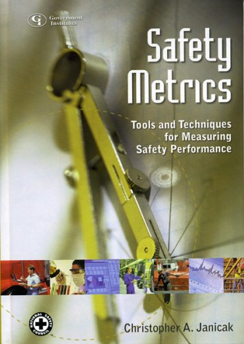 9780865879478: Safety Metrics: Tools and Techniques for Measuring Safety Performance