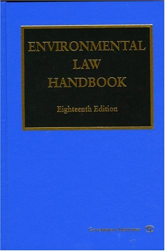 Environmental Law Handbook (18th Ed.)
