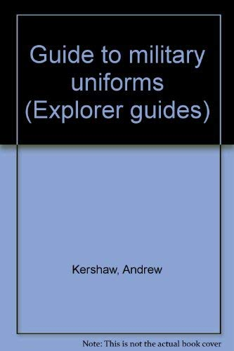 9780865920231: Guide to military uniforms (Explorer guides)