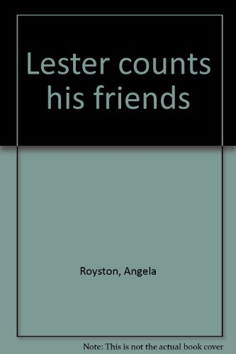 Lester counts his friends: Angela Royston