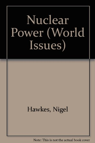 9780865920989: Nuclear Power (World Issues)