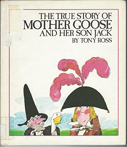 True Story Of Mother Goose And Her Son Jack: Ross, Tony