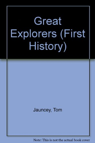 9780865921603: Great Explorers (First History)