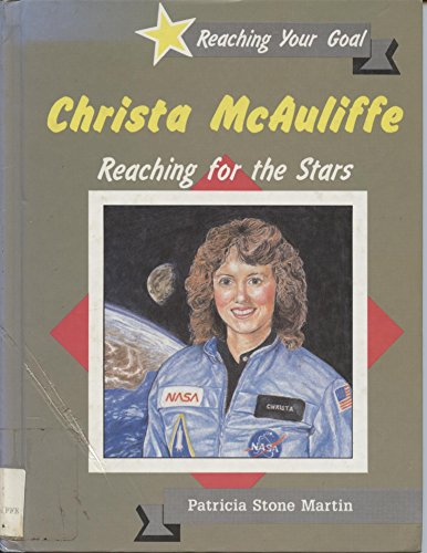9780865921726: Christa McAuliffe: Reaching for the Stars (Reaching Your Goal Series)