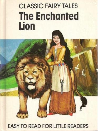 The Enchanted Lion (Classic Fairy Tales): Barbara Hayes