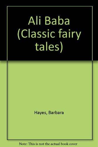 Ali Baba (Classic fairy tales): Hayes, Barbara