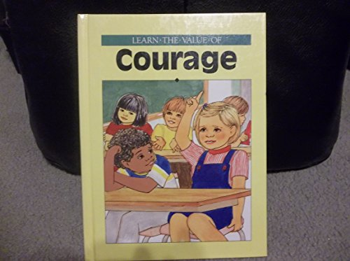 9780865923775: Courage (Learn the Value of Series)