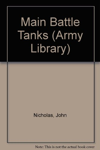 9780865924208: Main Battle Tanks (Army Library)
