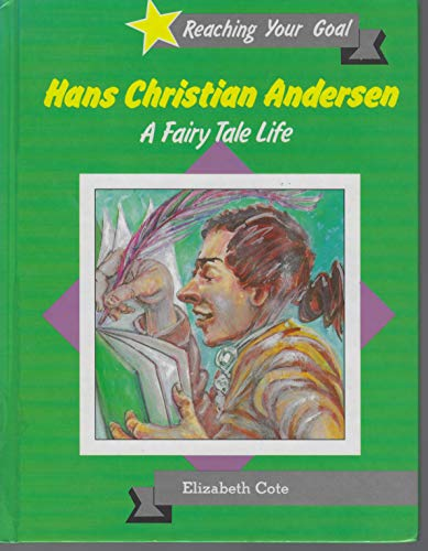 9780865924307: Hans Christian Andersen: A Fairy Tale Life (Reaching Your Goal)