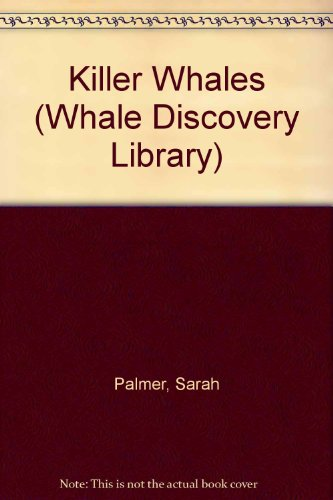 Killer Whales (Whale Discovery Library): Sarah Palmer