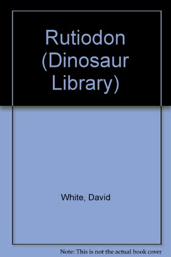Rutiodon (Dinosaur Library) (9780865925229) by White, David