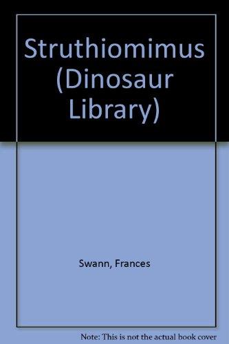 Struthiomimus (Dinosaur Library): Frances Swann; Illustrator-Pam