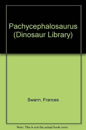 Pachycephalosaurus (Dinosaur Library): Swann, Frances