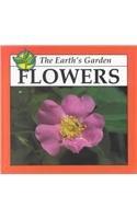 9780865926202: Flowers (Earth's Garden)