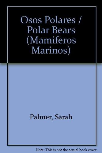 9780865926738: Osos Polares (Mamifero Marino Series)
