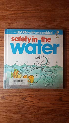 9780865927155: Safety in the Water (Learn With Moonbird)