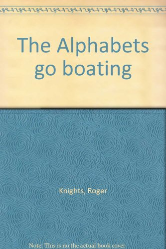 9780865928077: The Alphabets go boating