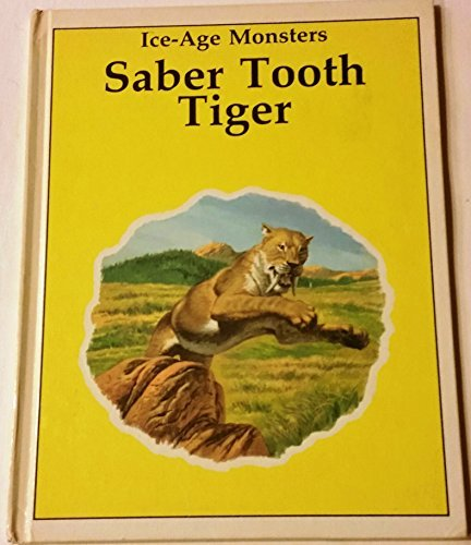 9780865928459: Saber Tooth Tiger (Ice-Age Monsters)