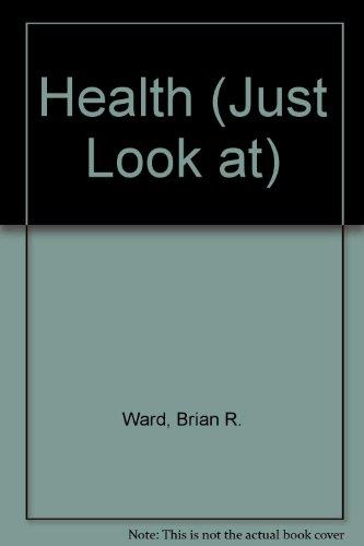 Health (Just Look at): Ward, Brian R.