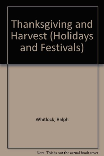 9780865929760: Thanksgiving and Harvest (Holidays and Festivals)