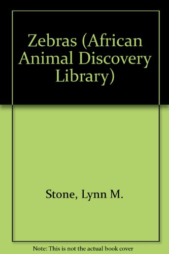 Zebras (African Animal Discovery Library): Stone, Lynn M.