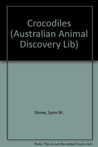 Crocodiles (Australian Animal Discovery Lib): Stone, Lynn M.