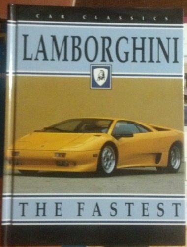 Lamborghini: The Fastest (Car Classics): Shirley Haines