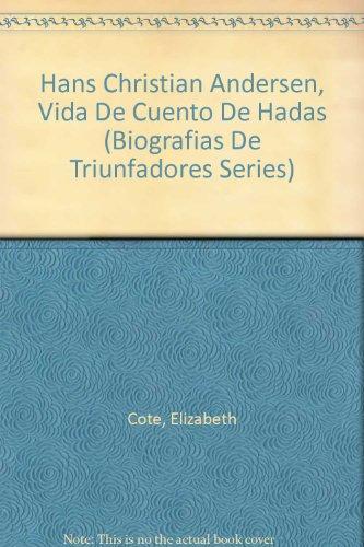9780865931862: Hans Christian Andersen, Vida De Cuento De Hadas (Biografias De Triunfadores Series)