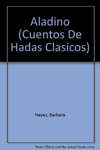Aladino (Cuentos De Hadas Clasicos) (Spanish Edition): Hayes, Barbara