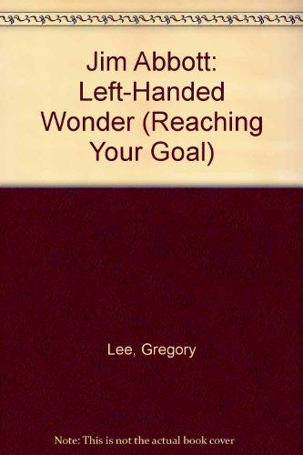 Jim Abbott: Left-Handed Wonder (Reaching Your Goal): Lee, Gregory