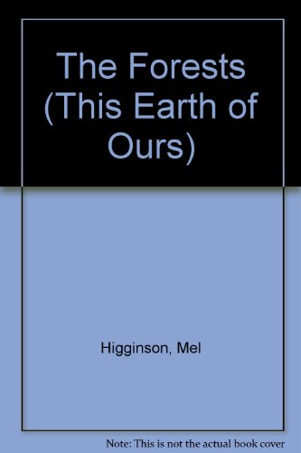9780865933828: The Forests (This Earth of Ours)